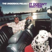 The Underdog Project - It Doesn't Matter